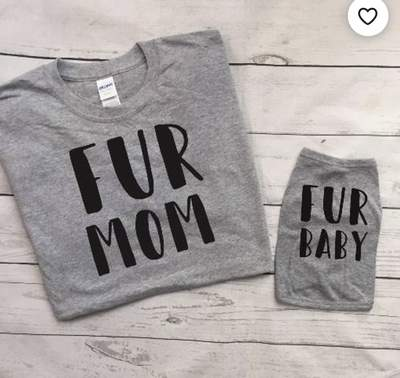 Fur Mom and Fur Baby Matching Owner and Dog Shirts